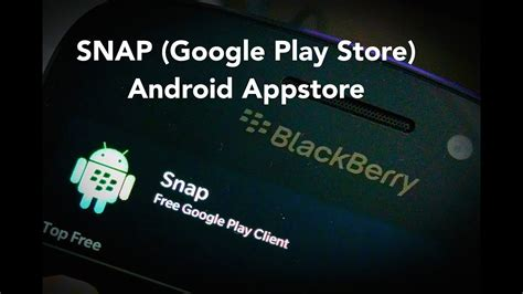 sidelod install snap playstore for blackberry 10 z10 q10 z30 z3 passport classic leap