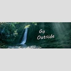 Go Outside  Facebook Cover By Sknnrcom
