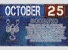October 25 Birthday Horoscope Personality Sun Signs