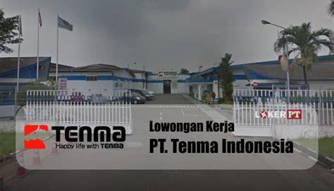 lowongan kerja pt tenma indonesia terbaru