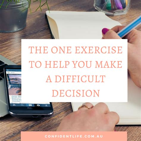 Difficult Decision To Make by The One Exercise To Help You Make A Difficult Decision