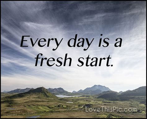 Every Day Is A Fresh Start Pictures, Photos, And Images For Facebook, Tumblr, Pinterest, And Twitter