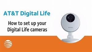 How to set up your Digital Life cameras | AT&T Digital ...