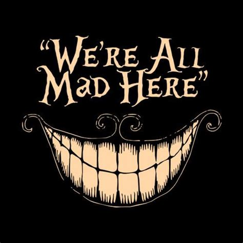 We're All Mad Here Tshirt Fivefingertees