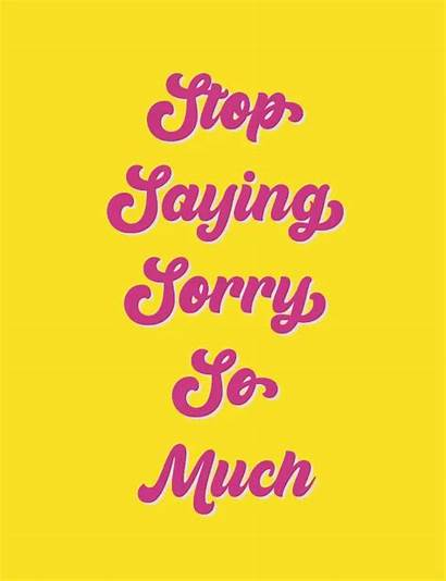 Quotes Sorry Saying Stop