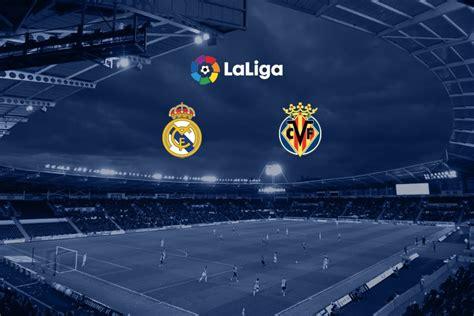 La Liga LIVE: Real Madrid vs Villarreal Head to Head ...