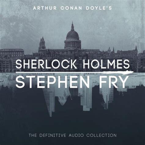 sherlock holmes collection stephen fry definitive audiobook audible read audio arthur doyle conan books narrated amazon scarlet study entire adventures