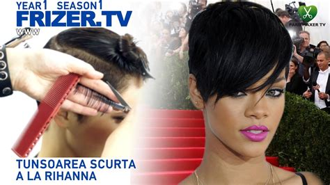 tunsoarea scurta  la rihanna rihanna haircut frizer tv