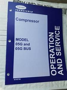 Carrier Transicold Operation  Service Manual Model 05g Bus