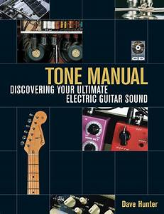 Tone Manual  Guitar Tone Guide By Dave Hunter Available