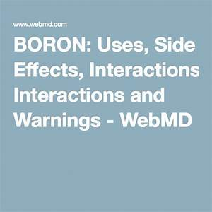 Boron  Uses  Side Effects  Interactions And Warnings