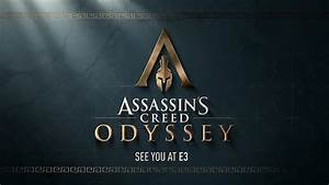 Assassin's Creed Odyssey Revealed By Ubisoft, Trailer To ...