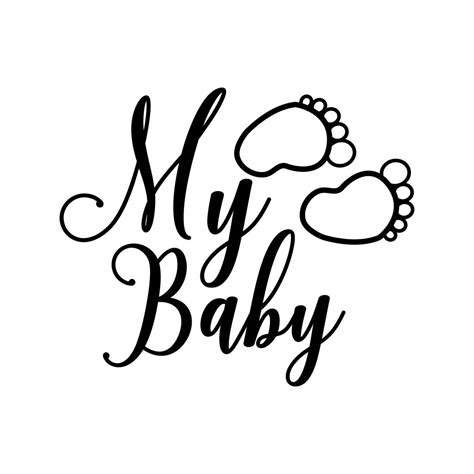 Download high quality free pregnancy quote svg cut files. My Baby feet Phrase Graphics SVG Dxf EPS Png by ...