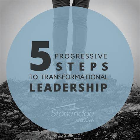 progressive steps  transformational leadership