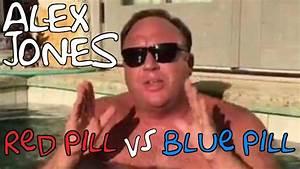 Alex Jones Explains Blue Pill vs Red Pill - YouTube