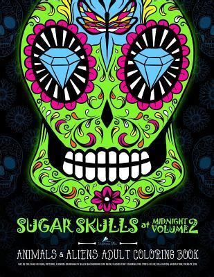 sugar skulls  midnight adult coloring book volume