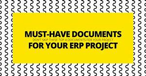 4 must have documents for erp project With erp project documentation