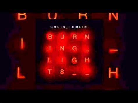 Chris Tomlin Burning Lights by Chris Tomlin Burning Lights Awake My Soul