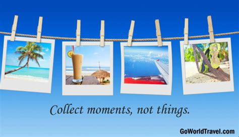 common things collect collect moments not things go world travel magazine