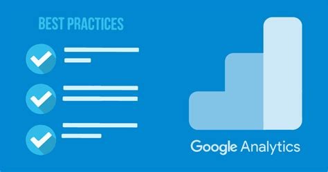 5 Best Practices That Any Google Analytics Account Should