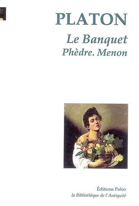 livre le banquet platon 201 d paleo la biblioth 232 que de l antiquit 233 9782849094075 librairie