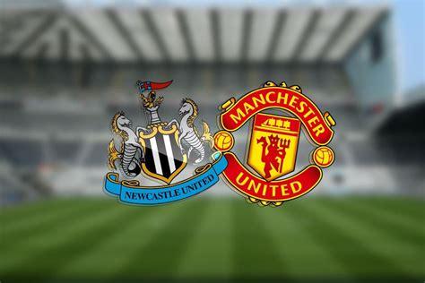 Newcastle vs Manchester United: Team news, lineups ...