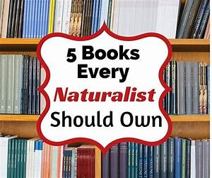5 Books Every Naturalist Should Own