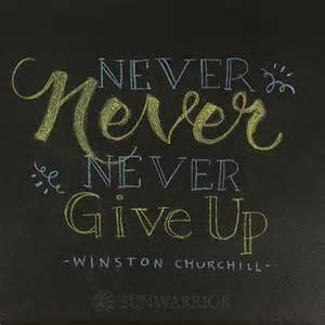 Never Give Up Inspirational Quotes for Recovery