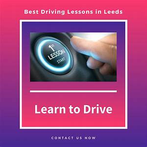 Enroll For The  Bestdrivinglessons In  Leeds  Call Us Now