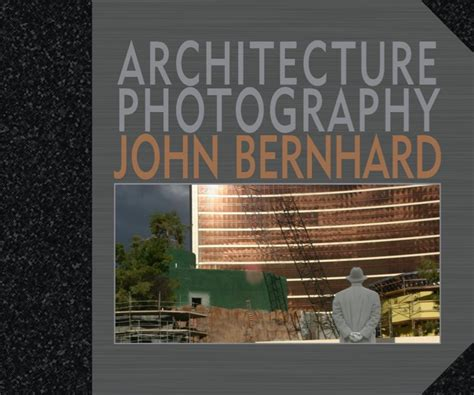 Architecture Photography By John Bernhard Arts