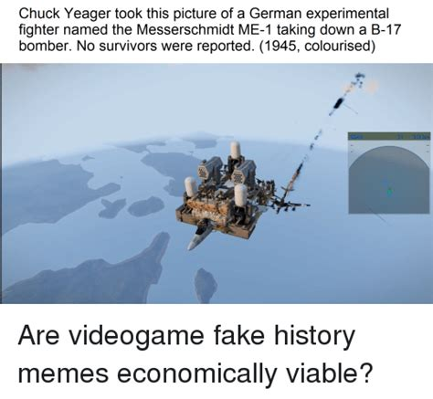 Fake History Memes - 25 best memes about chuck yeager chuck yeager memes