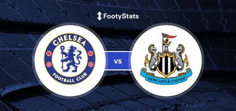 Chelsea vs Newcastle United Predictions & H2H | FootyStats