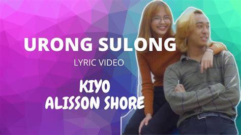 Sulong jdh reaction new videos everyday! Kiyo, Alisson Shore - Urong Sulong(LYRIC VIDEO) - YouTube