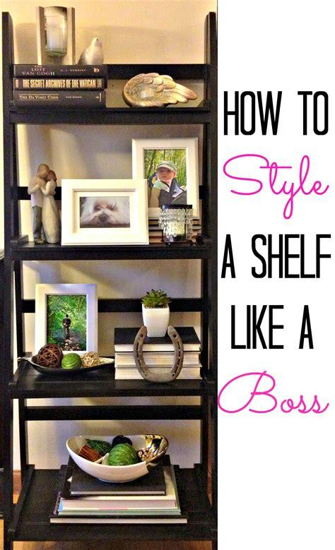 shelf decor items how to style a shelf like a
