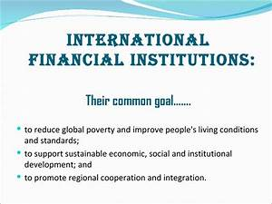 Ppt on role of international financial institutions