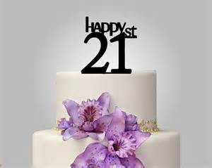monogram cake toppers birthday cake topper happy 21 cake topper 21st birthday