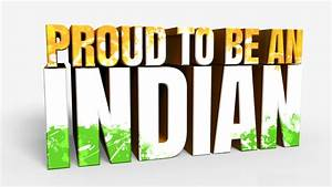Proud to be an India I love Indian nice wallpapers | HD ...