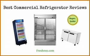 9 Best Commercial Refrigerators  Plus 1 To Avoid  2021