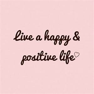 Live A Happy And Positive Life Pictures, Photos, and ...