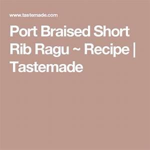 Port Braised Short Rib Ragu