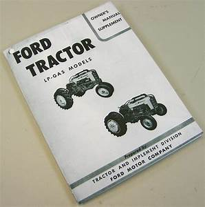 Ford 600 700 800 900 Series Lp Gas Tractor Operator Owners