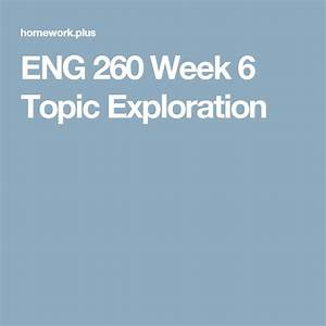 Eng 260 Week 6 Topic Exploration