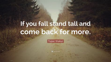 tupac shakur quote   fall stand tall       wallpapers quotefancy
