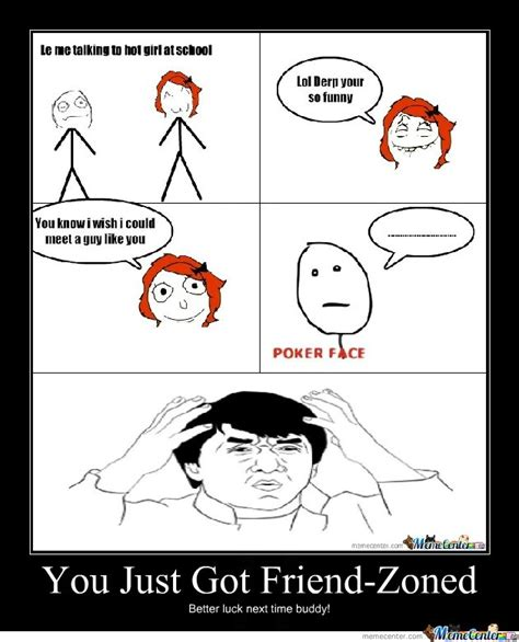 Friend Zone Meme - plain memes image memes at relatably com