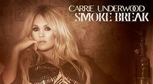 Carrie Underwood U2018smoke Breaku2019 Full Song U0026 Lyrics