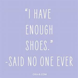 I have enough s... Flat Shoes Quotes