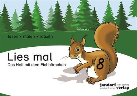 lies mal 8 lies mal 8 das heft mit dem eichh 246 rnchen jandorfverlag