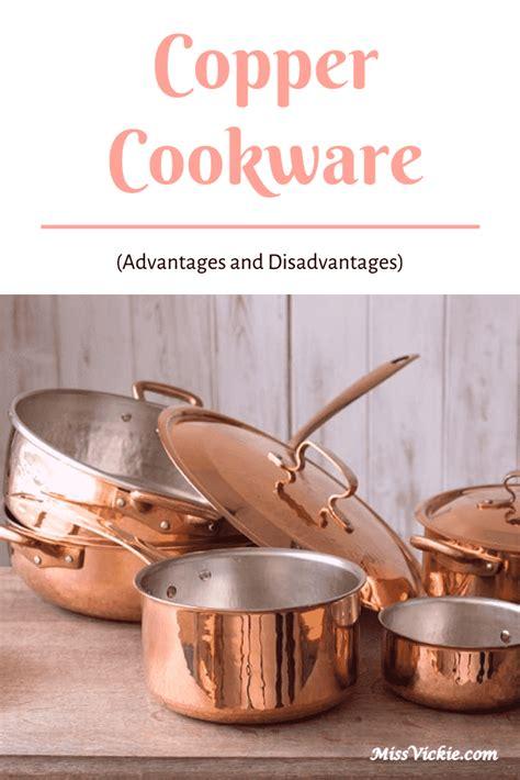 copper cookware advantages  disadvantages  vickie