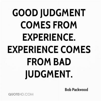 Quotes Bad Experience Judgement Age Wrong Comes