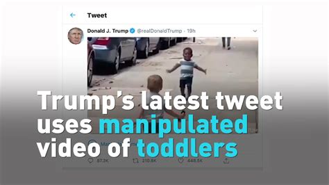 trump tweet latest toddlers manipulated donald toddler uses cgtn